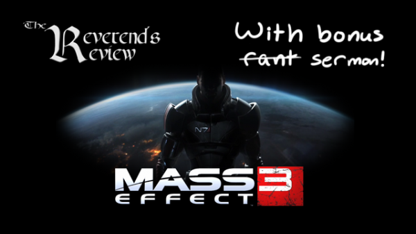 Mass Effect 3 – Reverend's Review