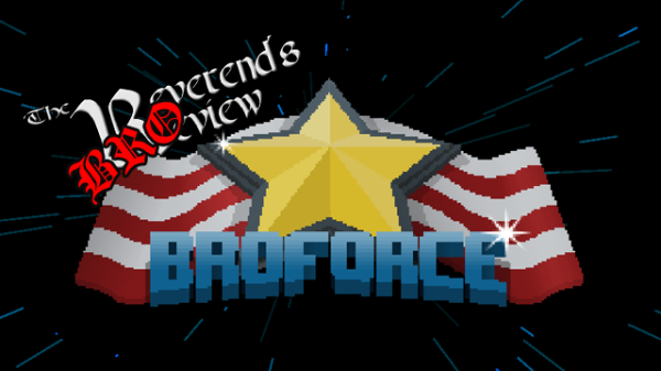 Broforce – The Broverend's Broview