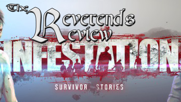 Infestation: Survivor Stories – The Reverend's Review
