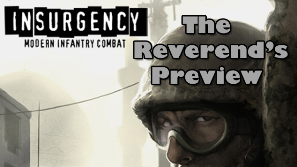 Insurgency – The Reverend's Preview