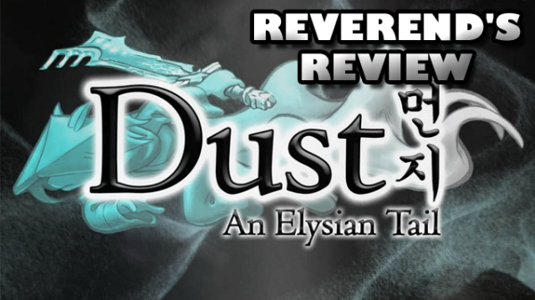 Dust: An Elysian Tale – The Reverend's Review