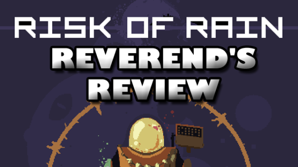 Risk of Rain – The Reverend's Review