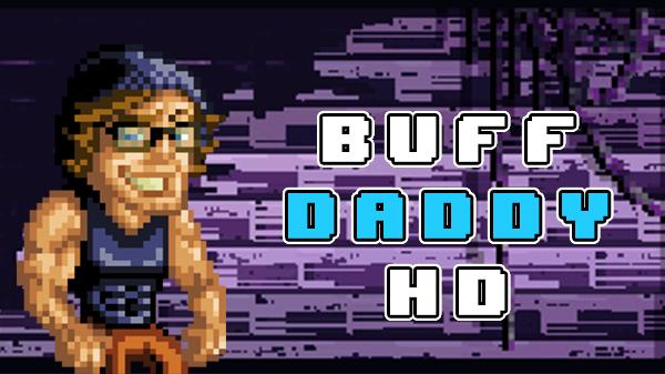BuffDaddyHD: A Very Bad Idea